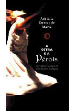 A Ostra e a Pérola - Col. Estudos 237 - Mariz,Adriana Dantas de | Tagrny.org