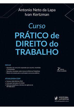 Curso Prático De Direito do Trabalho - Lapa,Antonio Neto Da Kertzman,Ivan | Tagrny.org