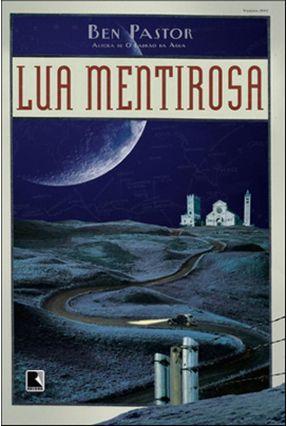 Lua Mentirosa - Nova Ortografia - Pastor,Ben | Hoshan.org