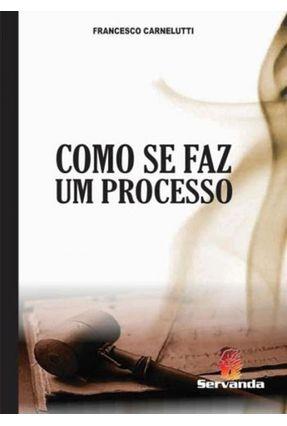 Como Se Faz Um Processo - 2ª Ed. 2015 - Carnelutti,Francesco pdf epub