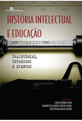 História Intelectual E Educação - Carlos Eduardo Vieira | Tagrny.org