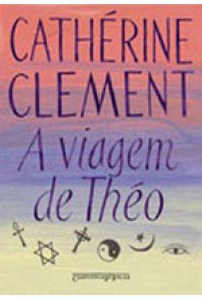A Viagem de Théo - Ed. De Bolso - Clement,Catherine   Hoshan.org