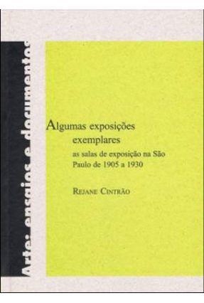 Algumas Exposições Exemplares - As Salas de Exposição na São Paulo de 1905 a 1930 - Cintrão,Rejane   Hoshan.org