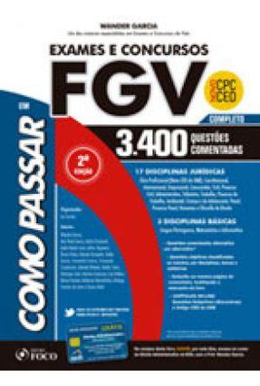 Como Passar Em Exames e Concursos da Fgv - 3.400 Questões Comentadas - 2ª Ed. 2016 - Garcia,Wander   Hoshan.org