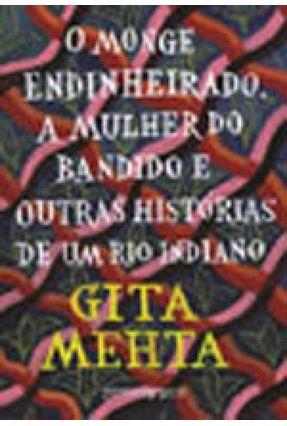 O Monge Endinheirado, A Mulher Do Bandido E Outras Histórias De Um Rio Indiano - Mehta,Gita | Hoshan.org