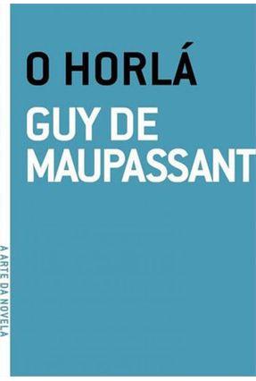 O Horlá - Col. A Arte da Novela - DE MAUPASSANT,GUY | Hoshan.org