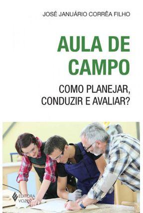 Aula de Campo - Como Planejar, Conduzir e Avaliar? - Corrêa Filho ,José Januário   Hoshan.org