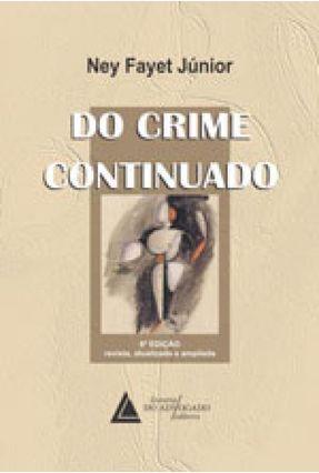 Do Crime Continuado - 8ª Ed. 2017 - Junio,Ney Fayet   Hoshan.org