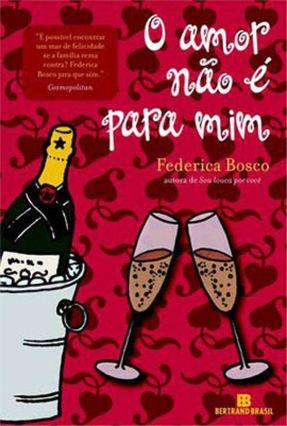 O Amor Não É Para Mim - Bosco,Federica pdf epub