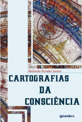 Cartografias Da Consciência - Abelardo Perseke Junior | Hoshan.org