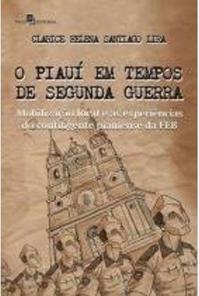 O Piauí Em Tempos De Segunda Guerra - Lira,Clarice Helena Santiago pdf epub