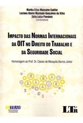 Impacto Das Normas Internacionais Da Oit No Direito Do Trabalho E Da Seguridade Social - Monsalve Cuéllar,Martha Elisa   Hoshan.org