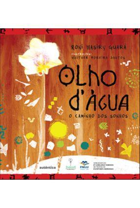 Olho D'água - O Caminho Dos Sonhos - Wasiry Guará,Roni | Tagrny.org