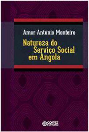 Natureza do Serviço Social Em Angola - Monteiro,Amor António | Nisrs.org