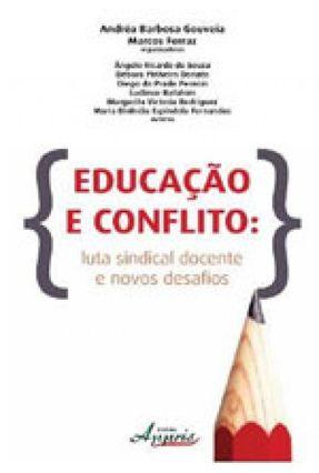 Educação e Conflito - Luta Sindical Docente e Novos Desafios - Barbosa Gouveia,Andréa pdf epub