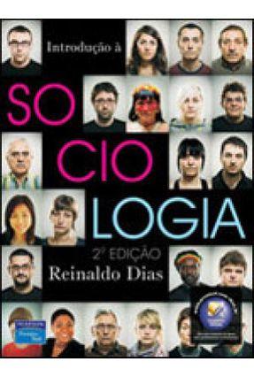 Introdução À Sociologia - 2ª Ed. 2010 - Dias,Reinaldo | Tagrny.org