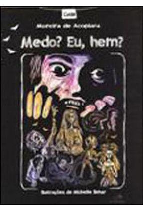 Medo? Eu, Hem? - Acopiara,Moreira de | Hoshan.org
