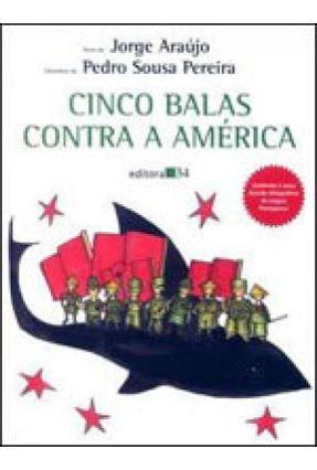Cinco Balas Contra a América - Pereira,Pedro Sousa Araujo,Jorge   Hoshan.org