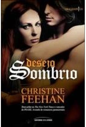 Desejo Sombrio - Feehan,Christine | Hoshan.org