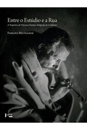 Entre o Estúdio e A Rua - A Trajetória de Vincenzo Pastore, Fotógrafo do Cotidiano - Beltramim,Fabiana | Hoshan.org