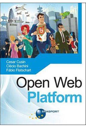Open Web Platform - Flatschart,Fábio Bachini,Clécio Cusin,Cesar   Tagrny.org