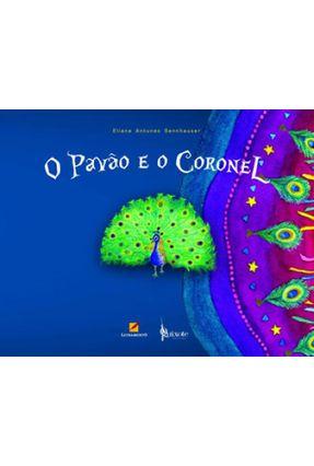 O Pavão e o Coronel - Sennhauser,Eliane Antunes pdf epub
