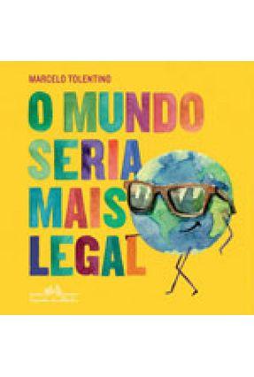 O Mundo Seria Mais Legal - Tolentino,Marcelo | Nisrs.org