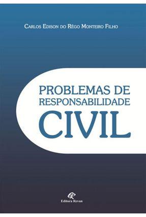 Problemas de Responsabilidade Civil - Monteiro Filho,Carlos Edison Do Rego | Nisrs.org
