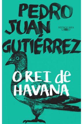 O Rei de Havana - Gutierrez,Pedro Juan | Hoshan.org