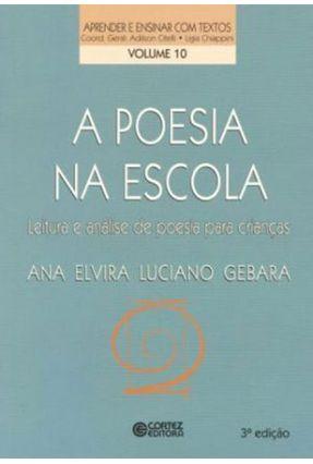 A Poesia na Escola - Col. Aprender e Ensinar com Textos - Gebara,Ana Elvira Luciano pdf epub