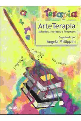Arteterapia - Métodos, Projetos e Processos - Philippini,Angela Philippini,Angela   Tagrny.org