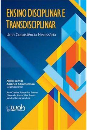 Ensino Disciplinar e Transdisciplinar - Uma Coexistência Necessária - Sommerman,Américo Santos,Akiko   Hoshan.org