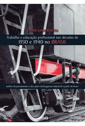 Trabalho e Educação Profissional Nas Décadas de 1930 e 1940 No Brasil - Batista,Eraldo Leme | Hoshan.org