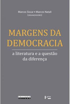 Margens Da Democracia - A Literatura E A Questão Da Diferença - Marcos Siscar | Tagrny.org