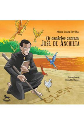 Os Canários Cantam José De Anchieta - Ervilha,Maria Luiza pdf epub
