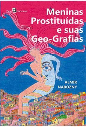 Meninas Prostituídas E Suas Geo-Grafias - Almir Nabozny | Tagrny.org