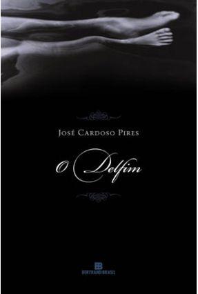 O Delfim - Pires,José Cardoso | Tagrny.org