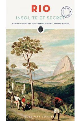 Rio Insolite Et Secrète - Silva,Manoel De Almeida E Roiter,Marcio Jonglez,Thomas | Hoshan.org