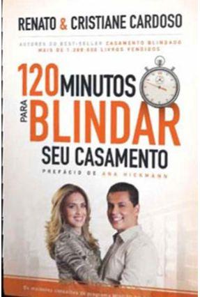 120 Minutos Para Blindar Seu Casamento - Cristiane Cardoso Cardoso,Renato   Tagrny.org