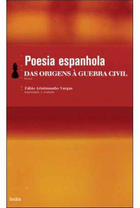 Poesia Espanhola - Das Origens À Guerra Civil - Ed. De Bolso - Vargas,Fabio Aristimunho   Hoshan.org