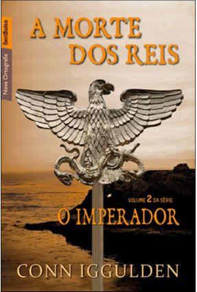 A Morte Dos Reis - Vol.2 - Série o Imperador - Col. Bestbolso - Iggulden,Conn Iggulden,Conn pdf epub