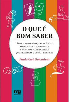 O que É Bom Saber Sobre Alimentos , Exercícios , Medicamentos Naturais e Terapias ... - Gonsalves,Paulo Eiro | Hoshan.org