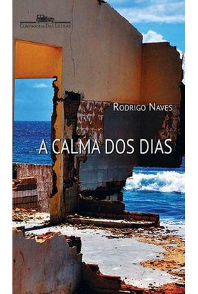 A Calma Dos Dias - Naves,Rodrigo   Hoshan.org