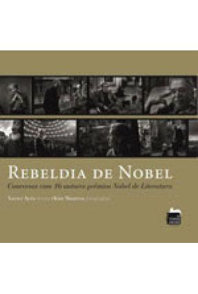 Rebeldia de Nobel - Conversas Com 16 Autores Prêmios de Nobel de Literatura - Ayén  ,Xavier   Hoshan.org