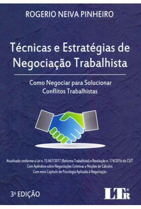 Técnicas e Estratégias De Negociação Trabalhista - 3ª Ed. 2019 - Pinheiro,Rogerio Neiva pdf epub