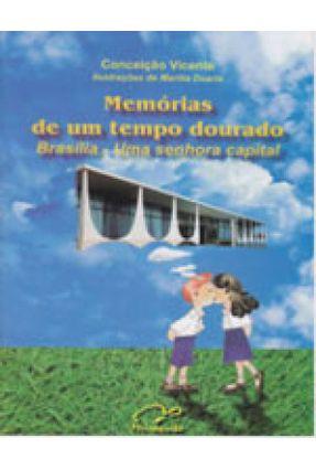 Memórias de um Tempo Dourado - Brasília