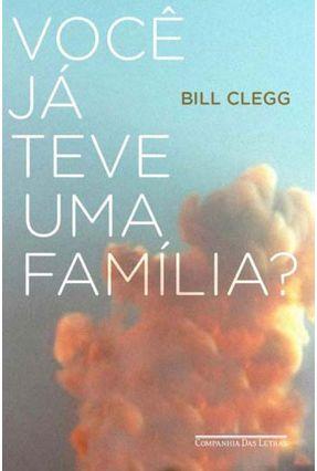 Você Já Teve Uma Família? - FLIP - Bill Clegg | Hoshan.org
