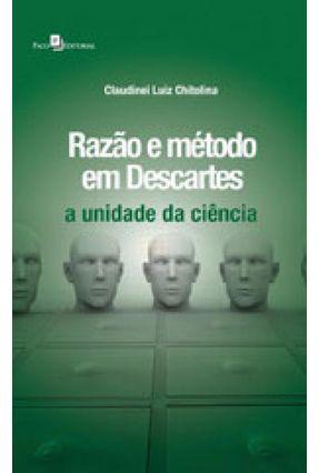 Razão E Método Em Descartes - Claudinei Luiz Chitolina | Nisrs.org