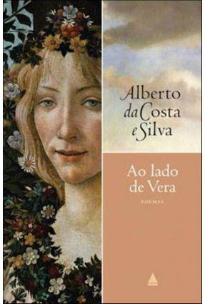 Ao Lado De Vera - Silva,Alberto da Costa e | Hoshan.org