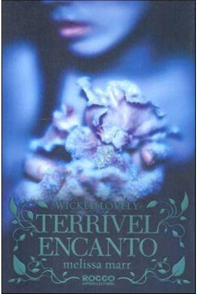 Terrível Encanto - Wicked Lovely - Marr,Melissa | Hoshan.org